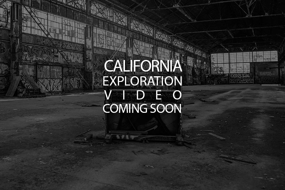 California Exploration Video Coming Soon