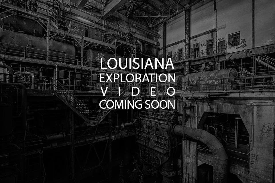 Louisiana-urban-exploration-video-coming-soon